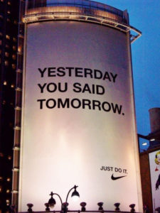 Tagline- Yesterday you said tomorrow