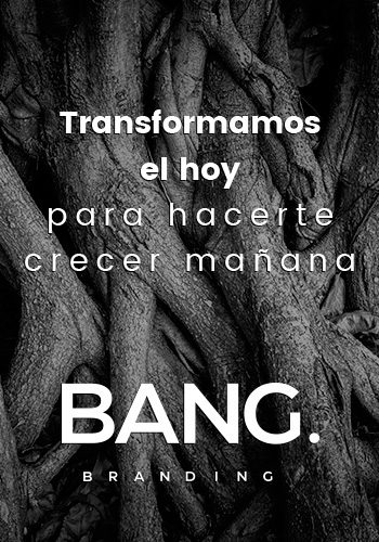 campaña de comunicación bang branding marca